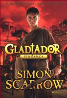 Gladiador - Vingança | Simon Scarrow