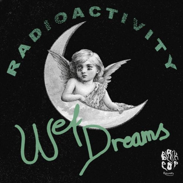 Wet Dreams Radioactivity artwork
