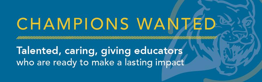champions-wanted-talented-caring-giving-educators-who-are-ready-to-make-a-lasting-impact