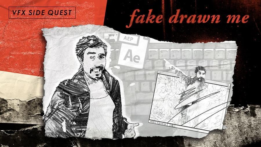 "VFX Side                               Quest: ""Fake Drawn Me"""