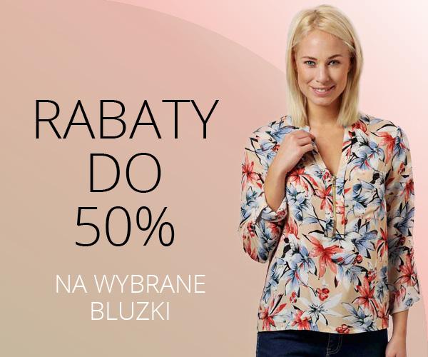 Rabaty do 50%, na wybrane bluzki.