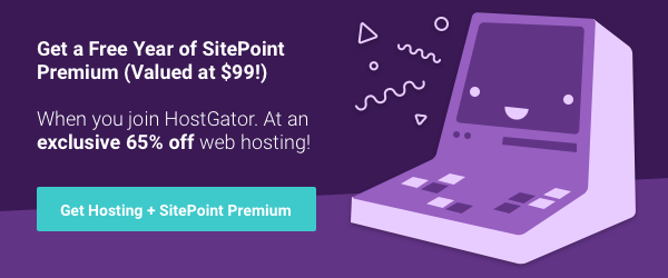 Get a free year of SitePoint Premium and 65% off web hosting now!